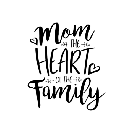 Mom is the heart of the family